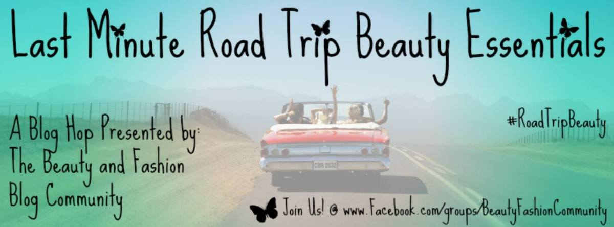 Road Trip Beauty Essentials: Blog Hop Post