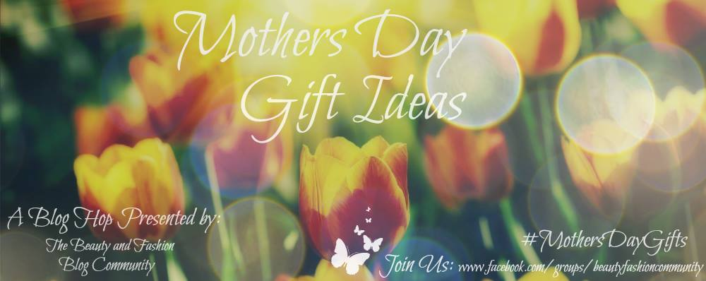 May Blog Hop:  Mother's Day GiftIdeas!