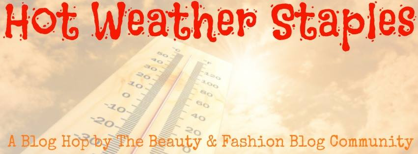 August Blog Hop: Beauty/Fashion Hot Weather Staples!