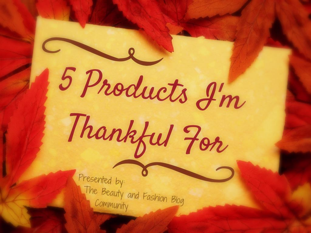 November Blog Hop: 5 Products I'm Thankfulfor