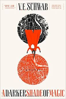 WRITER'S SHELF: THE POPSUGAR 2015 BOOK CHALLENGE! Book #5: A Darker Shade of Magic by V.E. Schwab